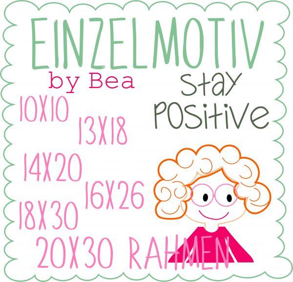 stay positive ( Alle Rahmengrößen )