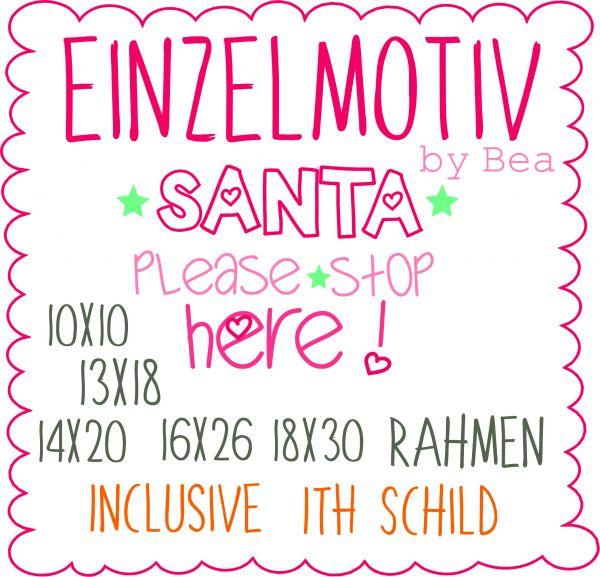 Santa please Stop here ( Alle Rahmengrößen )