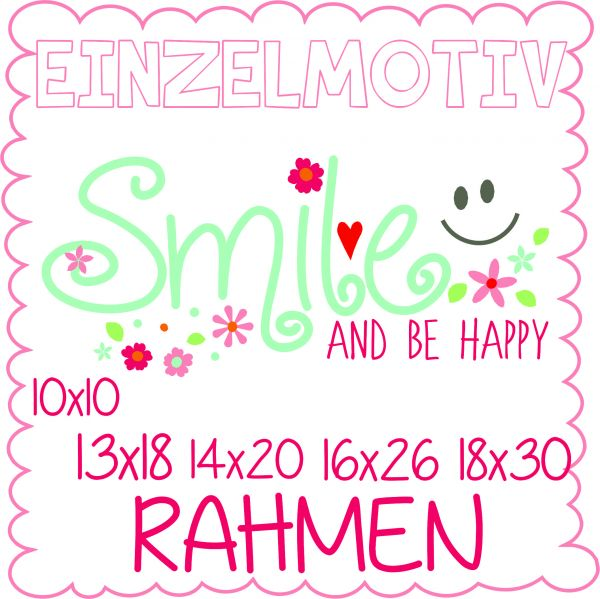 smile and be happy ( Alle Rahmengrößen )