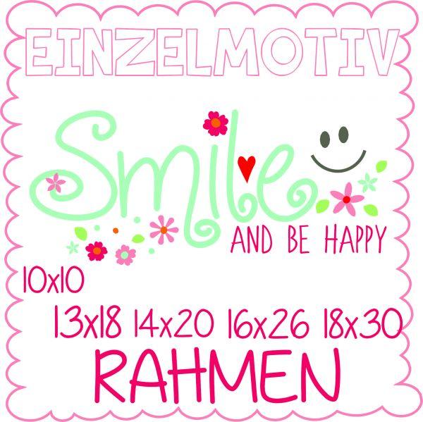 smile and be happy ( Alle Rahmengrößen )