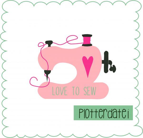 love to sew - Plotterdatei