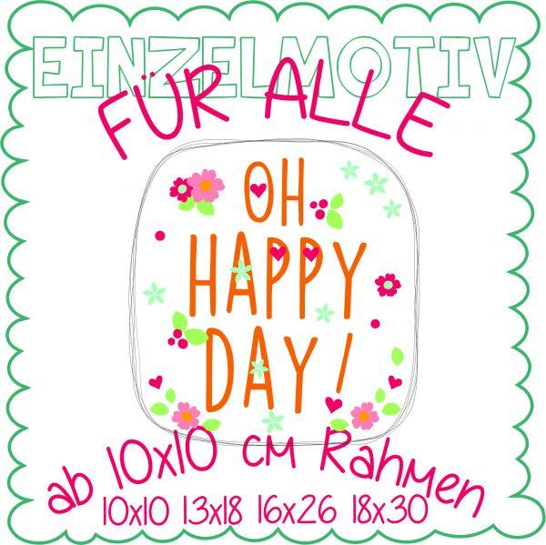 Oh Happy Day ( Alle Rahmengrößen )